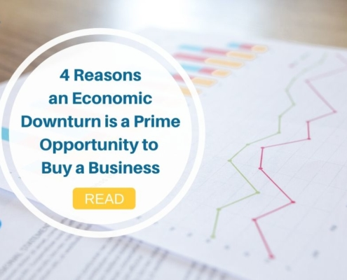 Four Reasons an Economic Downturn is a Prime Opportunity to Buy a Business